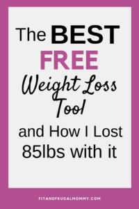 The Best Free Weight Loss Tool and How I Lost 85lbs with it #fitandfrugalmommy #weightloss #fitness #health #healthyeating
