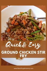 Quick and Easy Ground Chicken Stir Fry for busy nights! #quickandeasydinner #dinnerrecipe #fitandfrugalmommy #healthydinner