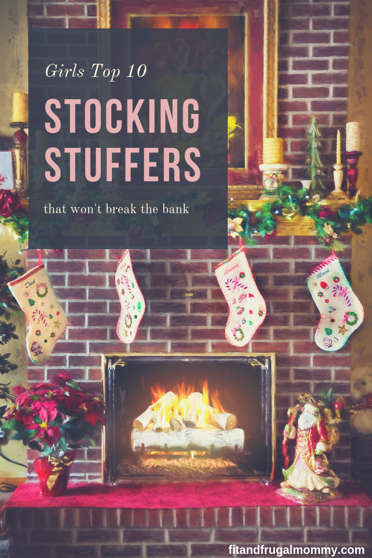 top 10 stocking stuffers for girls that won't break the bank, budget friendly ideas for christmas gifts. #fitandfrugalmommy #stockings #gifts #budgetfriendly