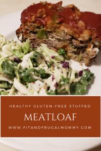 Healthy Gluten Free Stuffed Meatloaf #fitandfrugalmommy #healthydinner #dinnerrecipe #glutenfree #meatloaf
