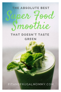 A green super food smoothie that doesn't taste green. A healthy, delicious smoothie recipe. #fitandfrugalmommy