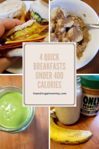 4 Quick Breakfasts under 400 calories. Healthy breakfast recipes to get your day started right! #healthyrecipes #fitandfrugalmommy #health #eatclean #smoothierecipes