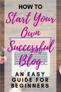 How to start your own successful blog, an easy to follow guide for beginners.