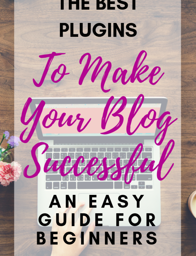 The Best Plugins to Make Your Blog Successful in 2018