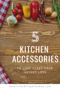 5 must have kitchen accessories to jump start your weight loss. How to lose weight with these amazing tools in your kitchen!