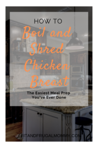 How To Boil and Shred Chicken Breast, a fast and easy way to prepare chicken breast. A healthy meal prep idea. #fitandfrugalmommy