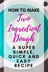 How to Make Two Ingredient Dough, a super simple, quick and easy recipe! #fitandfrugalmommy